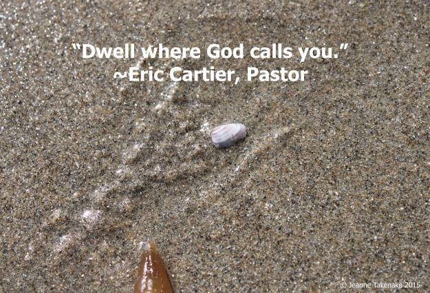 E. Cartier Dwell where God calls you