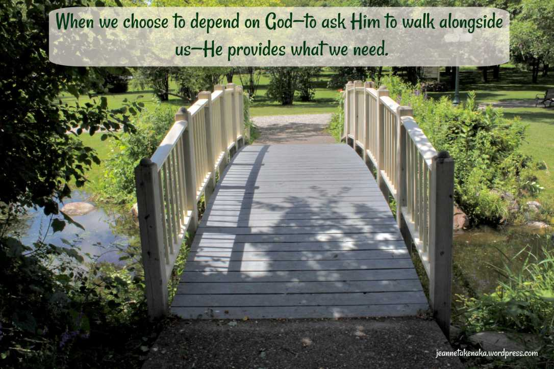 """A meme with a picture of a bridge going over a creek and the words, """"When we choose to depend on God—to ask Him to walk alongside us—He proves what we need."""""""