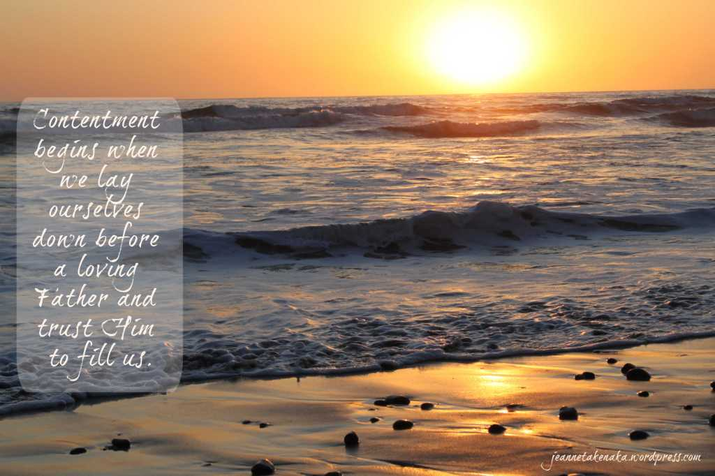 "Meme set on a backdrop of ocean waves coming into shore at sunset. The words say: ""Contentment begins when we lay ourselves down before a loving Father and trust Him to fill us."""