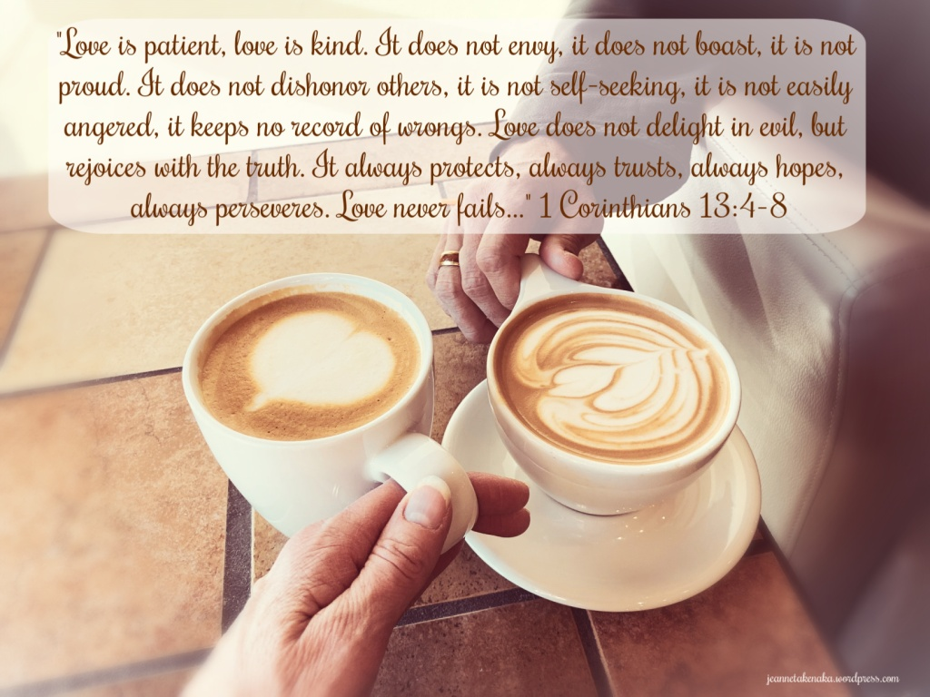 "Meme with the words: ""Love is patient, love is kind. It does not envy, it does not boast, it is not proud. It does not dishonor others, it is not self-seeking, it is not easily angered, it keeps no record of wrongs. Love does not delight in evil, but rejoices with the truth. It always protects, always trusts, always hopes, always perseveres. Love never fails..."" 1 Corinthians 13:4-8 on a backdrop of two decorated coffees and a man and woman's hands"