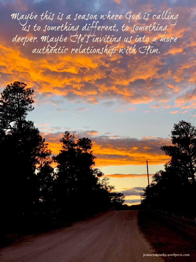 "A meme with these words, ""Maybe this is a season where God is calling us to something different, to something deeper. maybe He's inviting us into a more authentic relationship with HIm."" on the backdrop of a road with silhouetted trees at sunset."