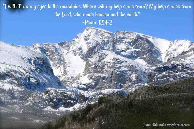 "Meme: ""I will lift up my eyes to the mountains. Where will my help come from? My help comes from the Lord, who made heaven and the earth."" Psalm 121:1-2 on a backdrop of snow covered mountains and blue skies"