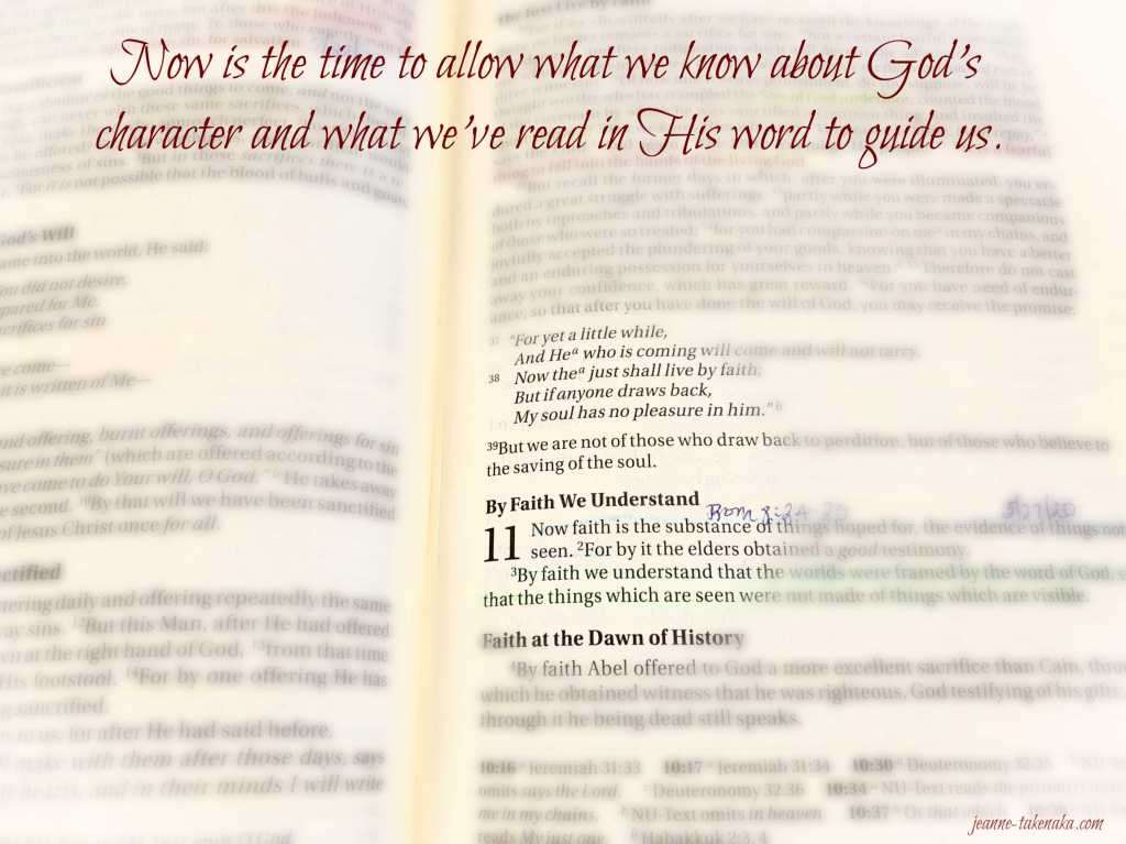"Meme with the words: ""Now is the time to allow what we know about God's character and what we've read in His word to guide us."" on a backdrop of a blurred page of the Bible"